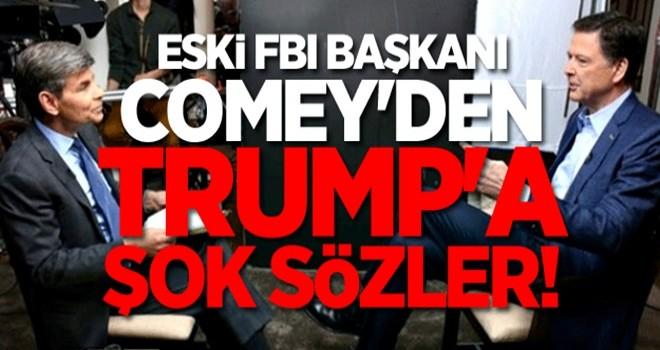 Eski FBI başkanı Comey'den Trump'a şok sözler!