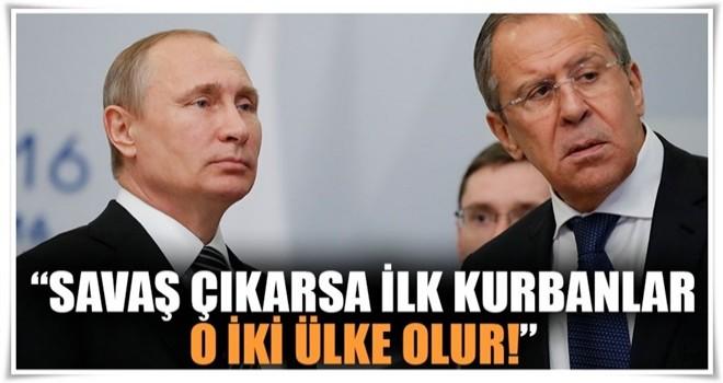 Sergey Lavrov: İlk kurbanlar o iki ülke olur