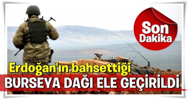 Erdoğan'ın bahsettiği dağ ele geçirildi!
