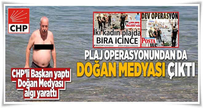 Plaj operasyonundan da Doğan Medyası çıktı  .