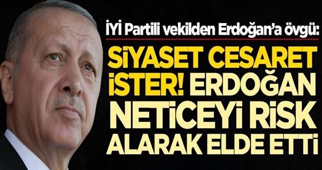 İYİ Partili Lütfü Türkkan'dan Erdoğan'a övgü! Erdoğan neticeyi risk alarak elde etti