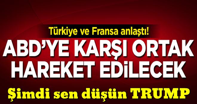 Türkiye ve Fransa anlaştı! Harekete geçiliyor