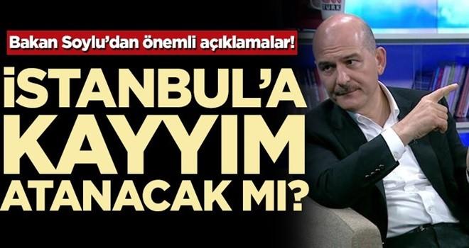 Bakan Soylu'dan önemli açıklamalar! İstanbul'a kayyım atanacak mı?