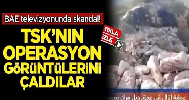 BAE televizyonunda skandal! TSK'nın operasyon görüntülerini çaldılar