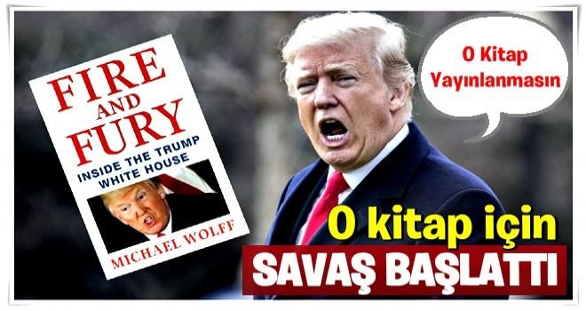 Trump hakkında çıkacak kitap için savaş başlattı