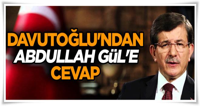 Davutoğlu'ndan Abdullah Gül'e cevap