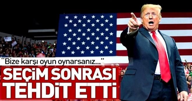 Trump'tan seçim sonrası ilk gözdağı! .