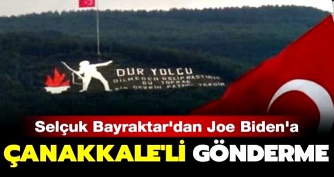 Selçuk Bayraktar'dan Joe Biden'a Çanakkale'li gönderme