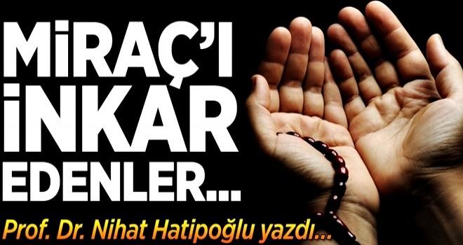 Nihat Hatipoğlu yazdı: Yücelerdeki misafir Hz. Muhammed (s.a.v) .