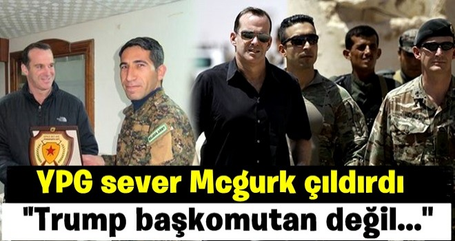 YPG yanlısı Mcgurk çıldırdı