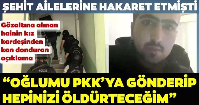 Sosyal medya üzerinden şehit ailelerine hakaret eden zanlı gözaltına alındı