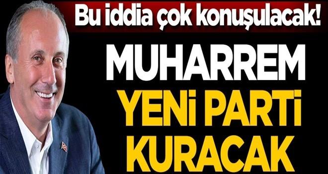 Ankara bu iddiayı konuşacak!.. CHP'li Muharrem İnce yeni parti kuracak