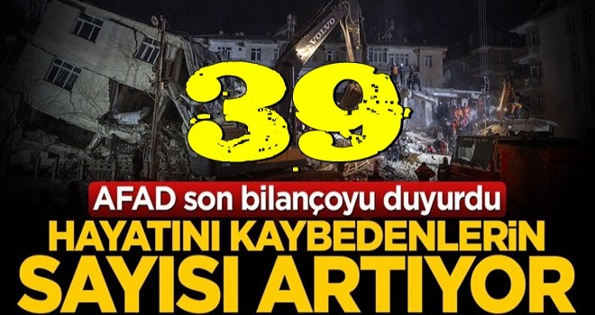 Elazığ'dan acı haber: Can kaybı 39'ya yükseldi