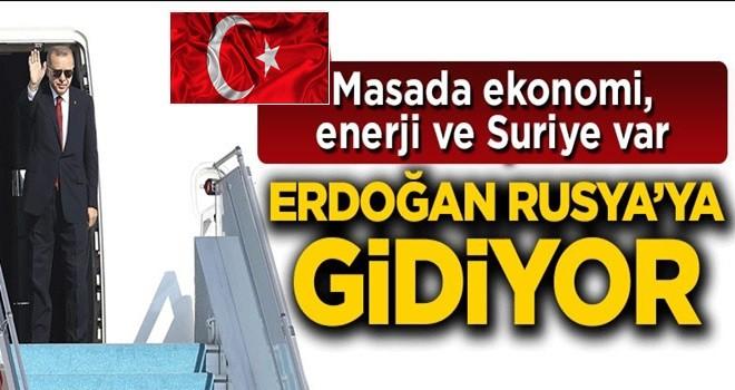 Başkan Erdoğan Rusya'ya gidiyor