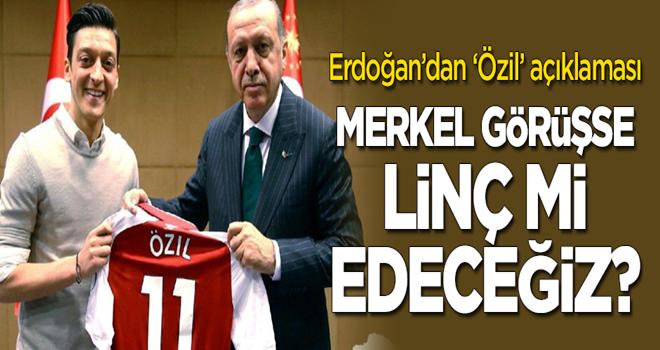 Erdoğan'dan Almanya ziyareti öncesi 'Mesut Özil' mesajı