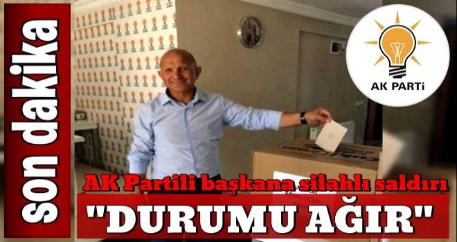 AK Partili başkana silahlı saldırı! Durumu ağır