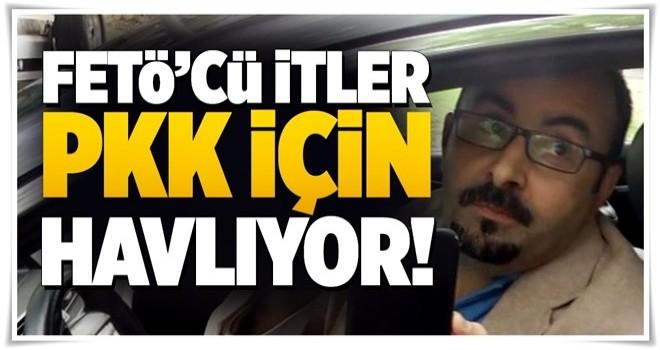 FETÖ'cü itler PKK için havlıyor .
