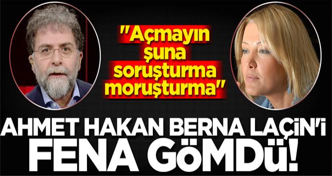 Ahmet Hakan'dan Berna Laçin'e imalı tepki: Açmayın şuna soruşturma moruşturma!