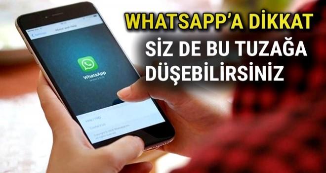 Whatsapp'ta attığınız mesajlara dikkat! Siz de bu tuzağa düşebilirsiniz