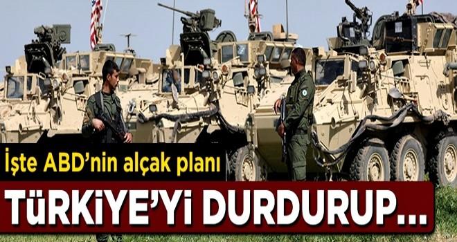 İşte ABD'nin yeni planı! Türkiye'yi durdurup..