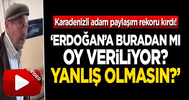 'Tayyip Erdoğan'a buradan mı oy veriliyor? Yanlış olmasın?'
