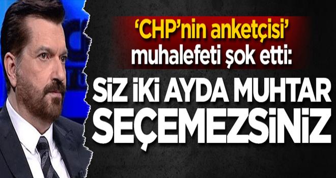 'CHP'nin anketçisi' muhalefeti şok etti: Siz iki ay içinde…