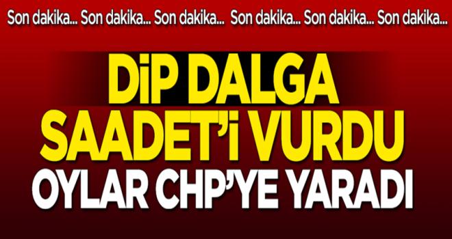 Dip dalga Saadet'i vurdu: Oylar CHP'ye yaradı!