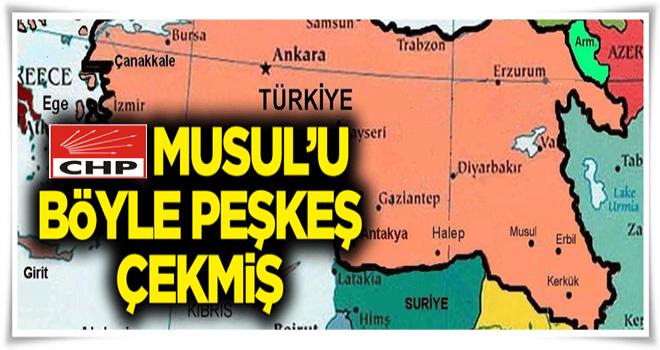 CHP, Musul'u böyle peşkeş çekmiş