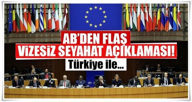 AB'den vizesiz seyahat açıklaması: Türkiye ile...