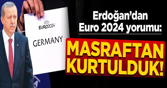 Başkan Erdoğan'dan EURO 2024 açıklaması