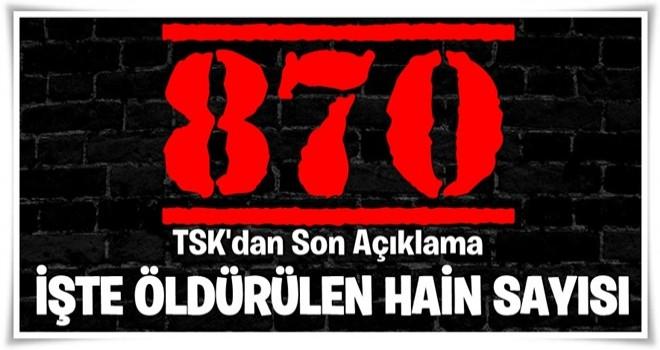 TSK'dan flaş açıklama! Öldürülen terörist sayısı...