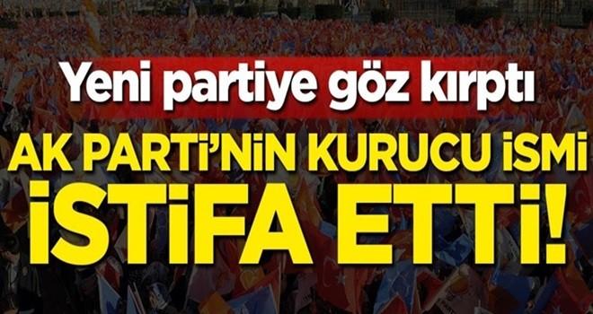 AK Parti'nin kurucu ismi istifa etti! Yeni partiye göz kırptı