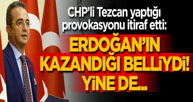 CHP'li Tezcan yaptığı provokasyonu itiraf etti!