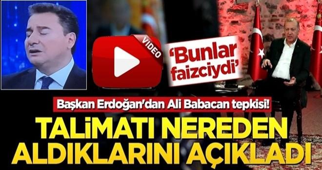 Başkan Erdoğan'dan Ali Babacan tepkisi! 'Talimatı IMF'den alıyorlardı bunlar faizciydi'
