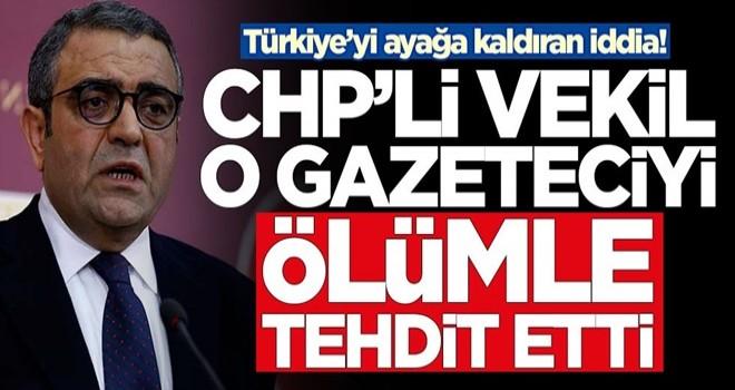 Türkiye'yi ayağa kaldıran iddia! 'CHP'li Sezgin Tanrıkulu o gazeteciyi ölümle tehdit etti'