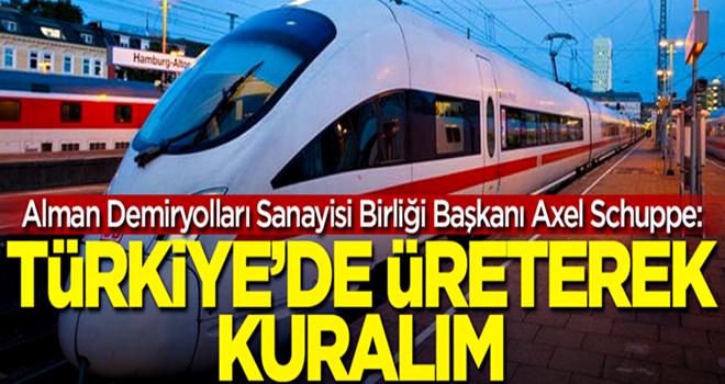 Alman Demiryolları Sanayisi Birliği Başkanı Axel Schuppe'den Türkiye'ye demiryolu teklifi