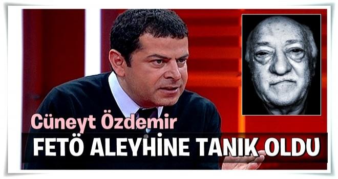 Gazeteci Cüneyt Özdemir, FETÖ aleyhine tanık oldu