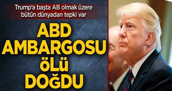 Amerika'nın İran Ambargosu ölü doğdu