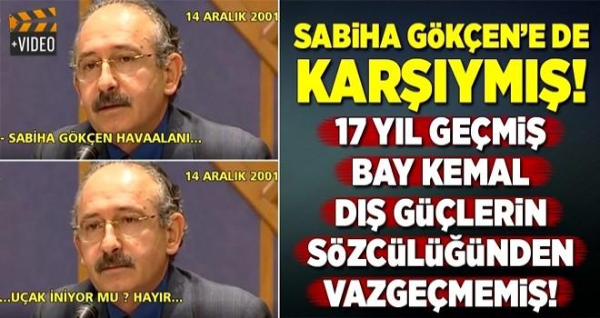 Kılıçdaroğlu Sabiha Gökçen'e de karşı çıkmış
