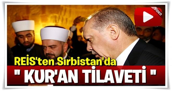 Erdoğan'dan Sırbistan'da Kur'an tilaveti