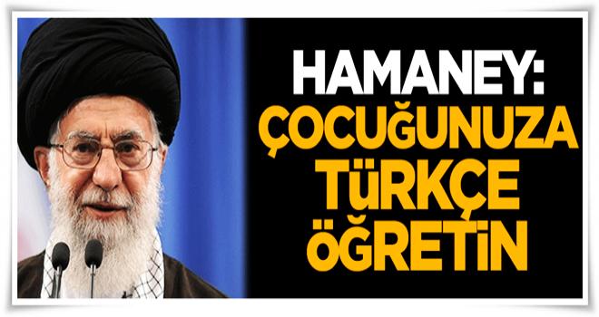 Hamaney: Çocuğunuza Türkçe öğretin