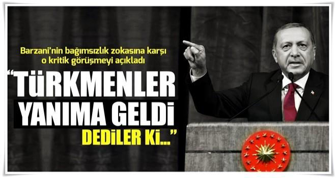 Erdoğan: Türkmenler kendi topraklarında kalmalı