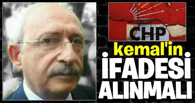 Kılıçdaroğlu'nun ifadesi alınmalı