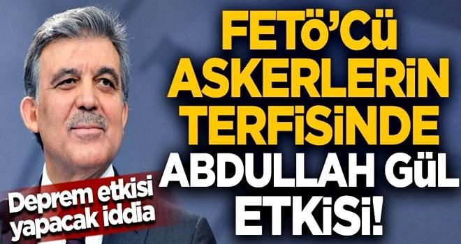 Şok iddia! FETÖ'cü askerlerin terfisinde Abdullah Gül etkisi