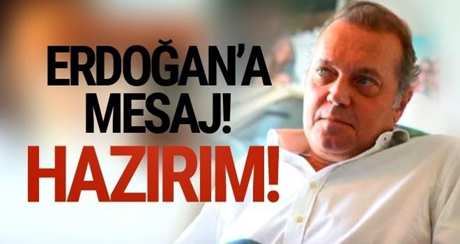 Cem Uzan'dan Cumhurbaşkanı Erdoğan'a mesaj! Hazırım