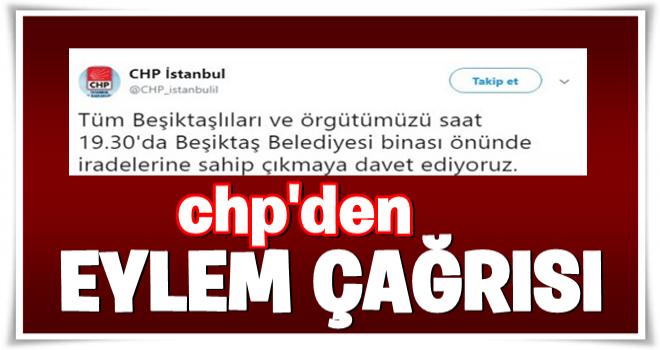 CHP, Beşiktaş Belediyesi önünde toplanacak