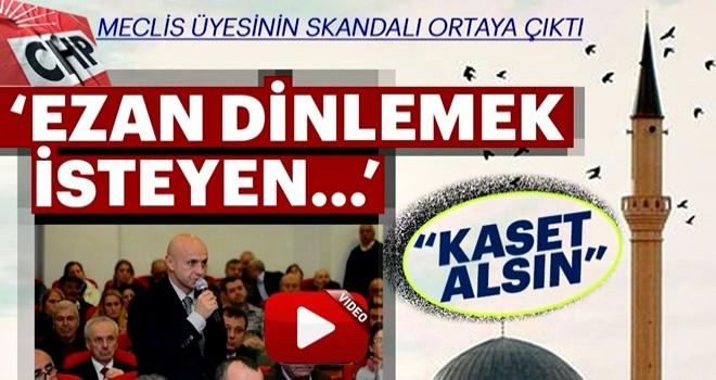 CHP'nin ezan ile ilgili skandalları bitmek bilmiyor