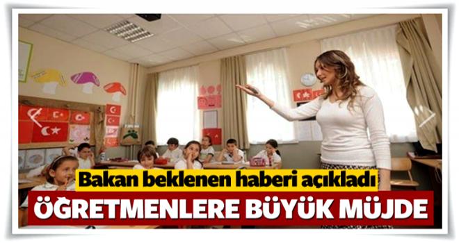 Milli Eğitim Bakanı'ndan öğretmenlere müjde