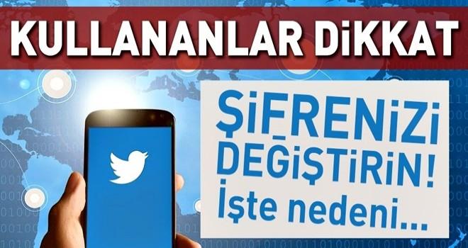 Twitter'dan önemli uyarı: Şifrenizi değiştirin