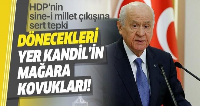 MHP Genel Başkanı Devlet Bahçeli'den HDP'nin sine-i millet çıkışına sert tepki .